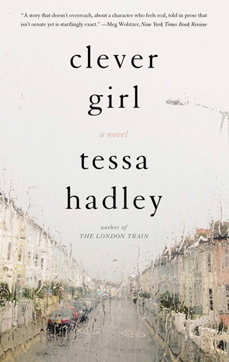 Clever Girl Tessa Hadley