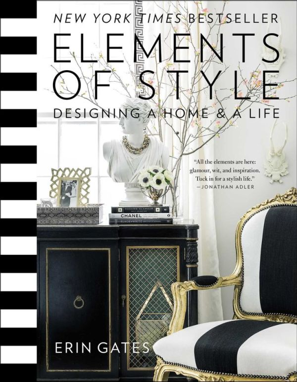 Elements of Style- Designing a Home & a Life-Erin Gates