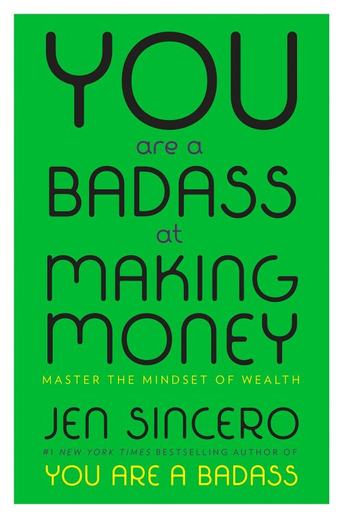 You Are a Badass at Making Money Master the Mindset of Wealth