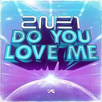 2ne1 Do You Love Me