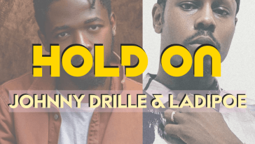 Johnny Drille & Ladipoe - Hold On Mp3 Download