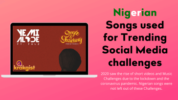 Nigerian Songs used for Trending Social Media challenges
