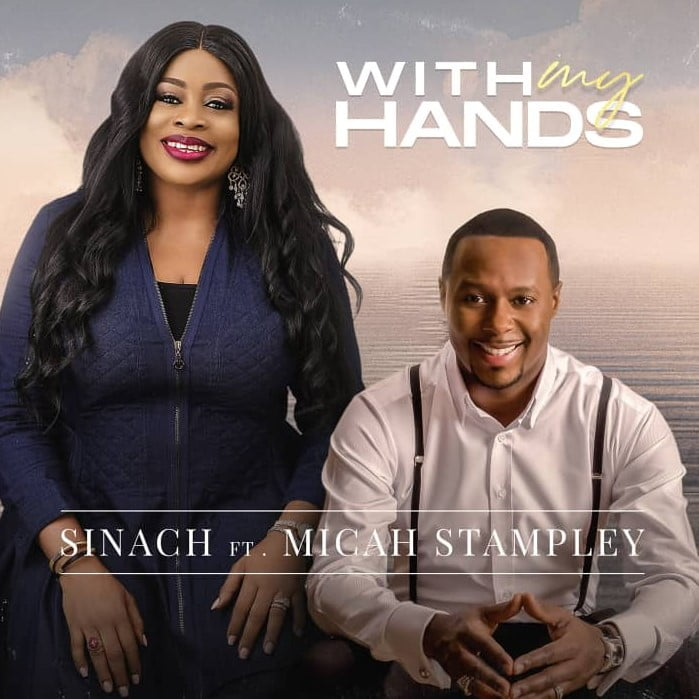 Sinach feat. Micah Stampley - With My Hands
