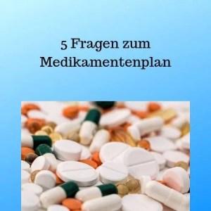 5 Fragen zum Medikamentenplan