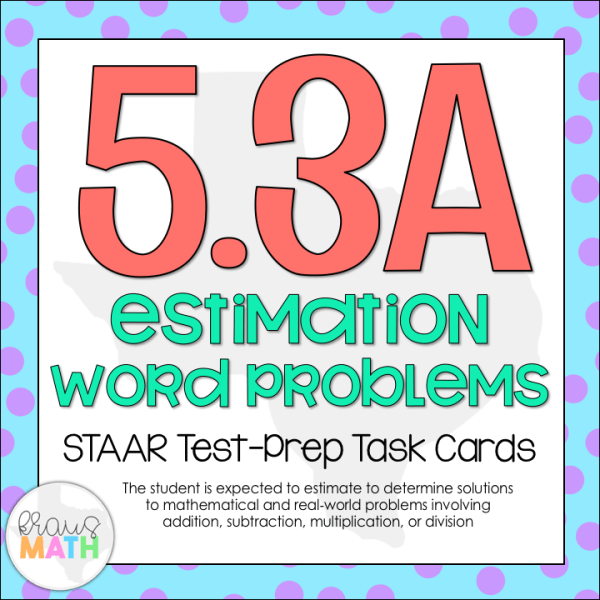 5.3A: Estimation Word Problems STAAR Test Prep Task Cards | Kraus Math