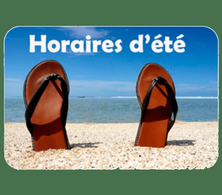 Horaire d'été – Juillet et Aout 2021 –