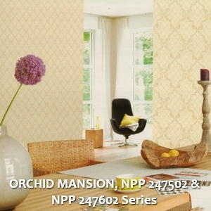 ORCHID MANSION, NPP 247502 & NPP 247602 Series