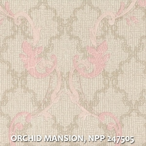 ORCHID MANSION, NPP 247505