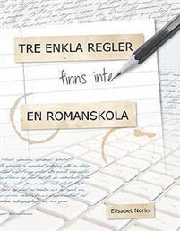 Elisabet Norin i Skrivradion, Tre enkla regler, skriva bok, Kreationslotsen