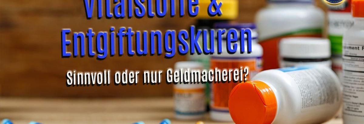 Vitalstoffe & Entgiftung wirklich gut oder Geldmacherei?