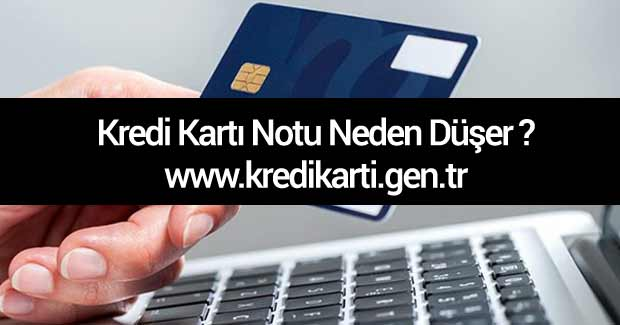 kredi-karti-notu-neden-duse