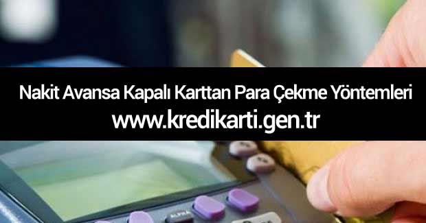 Nakit Avansa Kapali Karttan Para Cekme Yontemleri Kredi Karti