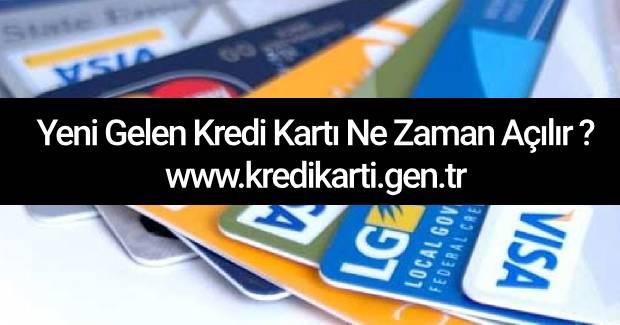 yeni-gelen-kredi-karti-ne-zaman-acilir