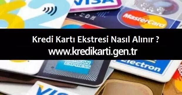 kredi-karti-ekstresi-nasil-alinir