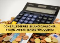 come-alleggerire-i-bilanci-dagli-oneri-finanziari-e-ottenere-più-liquidità