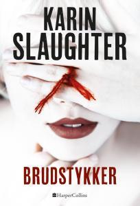 Karin Slaughter | Brudstykker