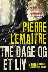 Pierre Lemaitre | Tre dage og et liv