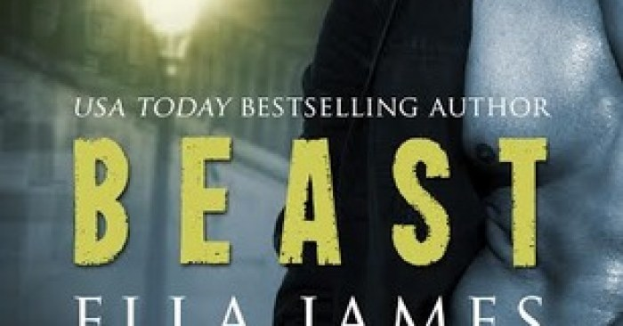 TEASERS & GIVEAWAY: THE BEAST PART I by Ella James