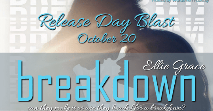 RELEASE DAY BLITZ & GIVEAWAY: BREAKDOWN by Ellie Grace