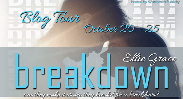 AUTHOR GUEST POST STOP & GIVEAWAY: BREAKDOWN by Ellie Grace