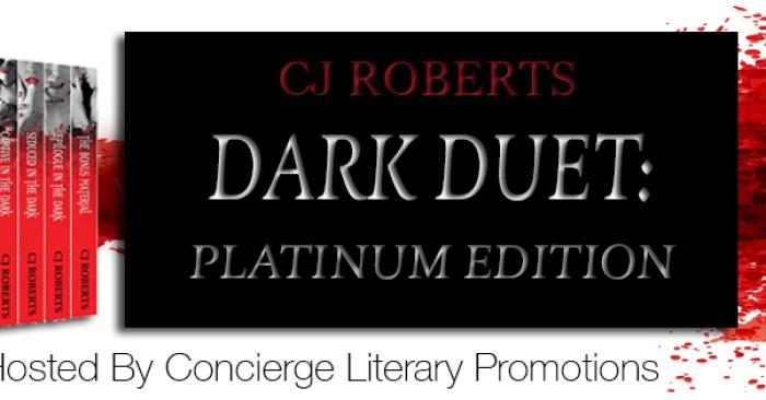 NEW RELEASE BLITZ & SALE: DARK DUET THE PLATINUM EDITION by CJ Roberts