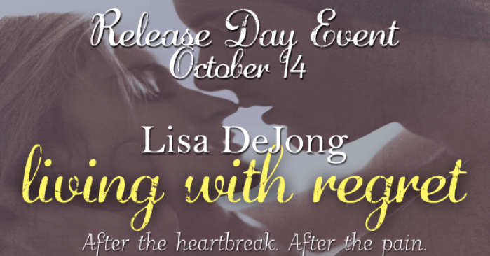 RELEASE DAY BLITZ & GIVEAWAY: LIVING WITH REGRET by Lisa De Jong