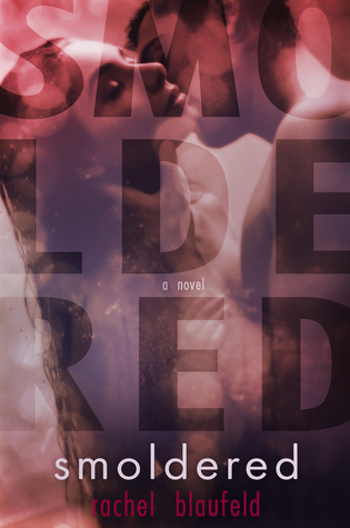 PROMO TOUR AUTHOR Q&A & GIVEAWAY: SMOLDERED by Rachel Blaufeld