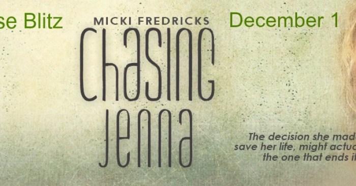 RELEASE BLITZ & GIVEAWAY: CHASING JENNA by Micki Fredricks