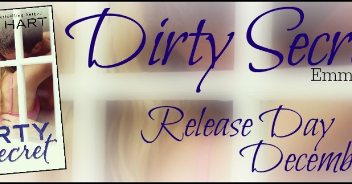 RELEASE BLITZ & GIVEAWAY: DIRTY SECRET by Emma Hart