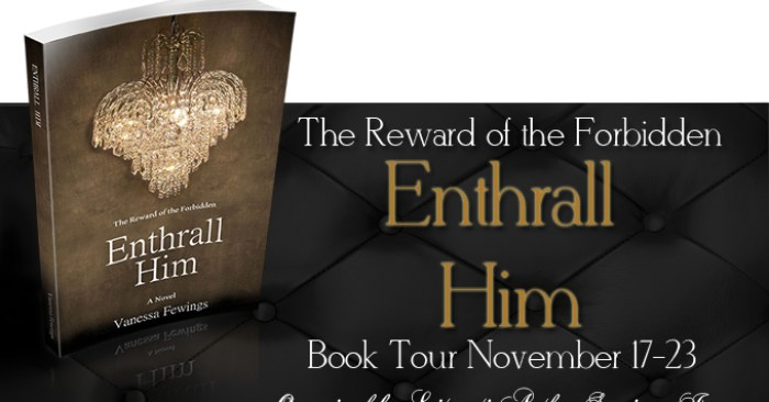 ARC REVIEW & GIVEAWAY: Enthrall Him by Vanessa Fewings