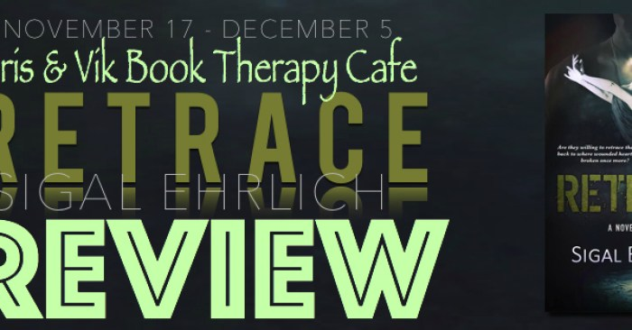 ARC REVIEW & GIVEAWAY: RETRACE by Sigal Ehrlich