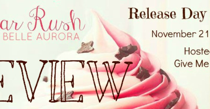 RDB GIVEAWAY & ARC REVIEW Melissa: SUGAR RUSH by Bella Aurora