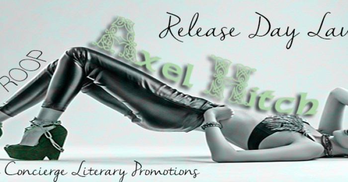 RELEASE BLITZ: AXEL HITCH by Cassy Roop