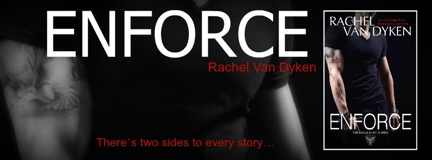 SPECIAL EXCERPT REVEAL & GIVEAWAY: ENFORCE by Rachel Van Dyken