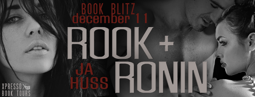 RE-RELEASE BLITZ & GIVEAWAY: ROOK & RONIN SERIES by JA Huss