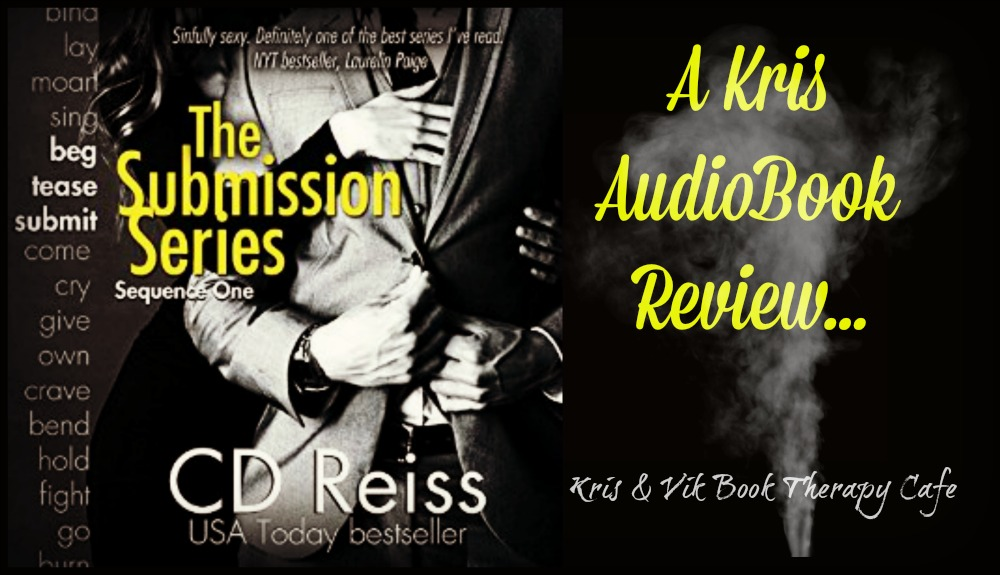 ARC Audio Review: Beg, Tease, Submit: The Submission Series Sequence 1 by C.D. Reiss