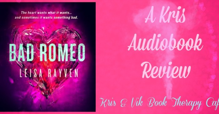 Audiobook Review: Bad Romeo by Leisa Rayven