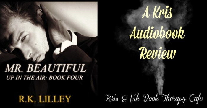 Audiobook Review: Mr. Beautiful by R.K. Lilley