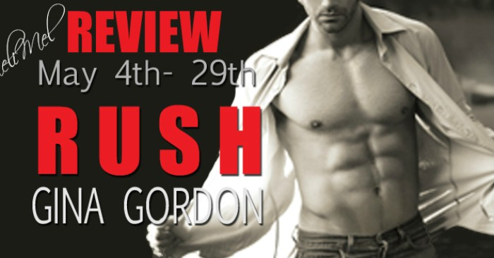 REVIEW & GIVEAWAY: RUSH by Gina Gordon