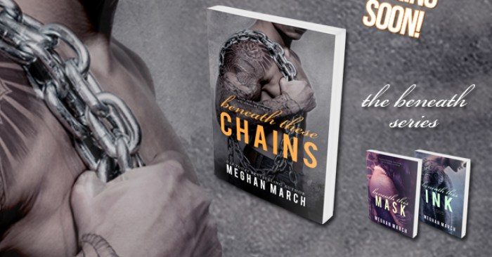 COVER REVEAL & GIVEAWAY: BENEATH THESE CHAINS by Meghan March