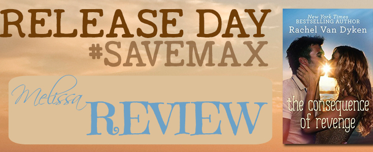REVIEW & GIVEAWAY: THE CONSEQUENCES OF REVENGE by Rachel Van Dyken