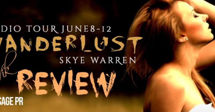 AUDIOBOOK REVIEW & GIVEAWAY: WANDERLUST by Skye Warren