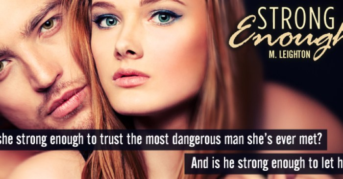 RELEASE BLITZ & REVIEW: STRONG ENOUGH by M. Leighton