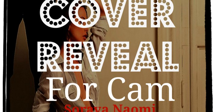 COVER REVEAL: FOR CAM by Soraya Naomi