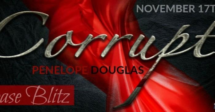 RELEASE BLITZ & GIVEAWAY: CORRUPT by Penelope Douglas