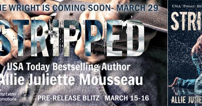 PRE-RELEASE BLITZ: STRIPPED by Allie Juliette Mousseau