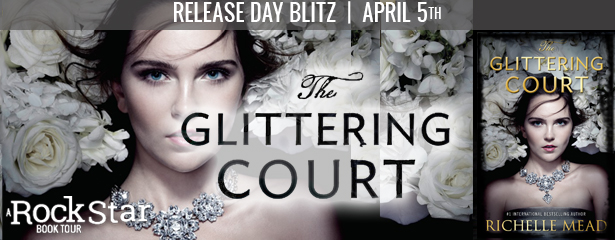 RELEASE BLITZ & GIVEAWAY: THE GLITTERING COURT by Richelle Mead