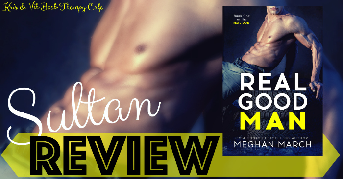 REVIEW & EXCERPT: REAL GOOD MAN by Meghan March
