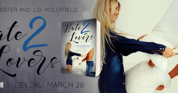 COVER REVEAL: HATE 2 LOVERS by K Webster and J.D. Hollyfield