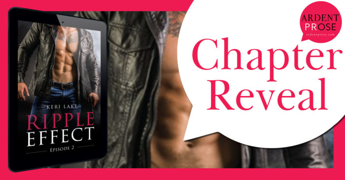 CHAPTER REVEAL & GIVEAWAY: RIPPLE EFFECT EPISODE 2 by Keri Lake